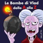#RUBRICA #LBDV - Le Bombe di Vlad dalla A alla Z