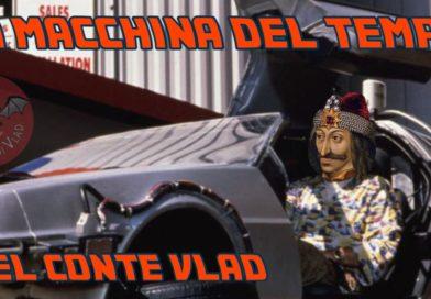RUBRICA #LBDV – Accadde oggi, la macchina del tempo del Conte Vlad