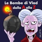 RUBRICA #LBDV - Le bombe di Vlad dalla A alla Z