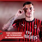 #LBDV - Theo Hernandez: un patrimonio da salvaguardare per la rinascita del Milan