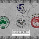 OLTRE IL CALCIO - Storie di rivalità (non solo calcistiche): Olympiakos - Panathinaikos