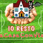 IO RESTO #ACASACONVLAD - Il calcio ai tempi del Coronavirus