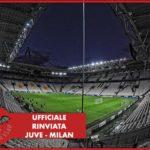 UFFICIALE: Rinviata Juventus - Milan a data da destinarsi