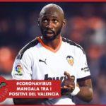 """#CORONAVIRUS - Valencia, Mangala: """"Sono positivo, pensavo fosse uno scherzo"""""""