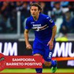 #CORONAVIRUS - Sampdoria, Barreto positivo