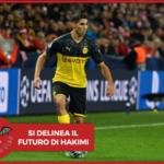 Borussia Dortmund, si delinea il futuro di Hakimi