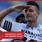 Lazio, PSG sempre vigile su Milinkovic-Savic. La situazione